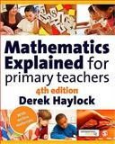 Mathematics Explained for Primary Teachers, Haylock, Derek W., 1848601972