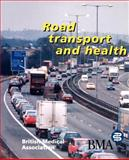Road Transport and Health, British Medical Association Staff, 072791197X