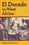 El Dorado in West Africa, Raymond E. Dumett, 0821411977