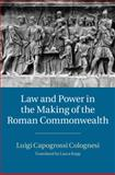 Law and Power in the Making of the Roman Commonwealth, Capogrossi Colognesi, Luigi, 1107071976