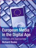 European Media in the Digital Age, Richard Rooke, 1405821973