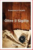 Oltre il Sigillo, Francesco Coratti, 1492951978