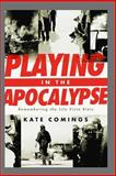 Playing in the Apocalypse, Kate Comings, 1499671970