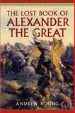 The Lost Book of Alexander the Great, Young, 1594161976