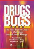 Drugs for Bugs : The Saint-Frances Guide to Outpatient Antimicrobial Therapy, Baker, Paul D. and Hoey, Christopher T., 0781741971