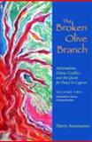 The Broken Olive Branch : Nationalism, Ethnic Conflict, and the Quest for Peace in Cypruswo: Nationalism Versus Europeanization, Anastasiou, Harry, 0815631979