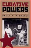 Curative Powers : Medicine and Empire in Stalin's Central Asia, Michaels, Paula A., 082294197X