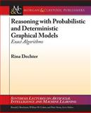 Exact Algorithms for Probabilistic and Deterministic Graphical Models, Dechter, Rina, 162705197X