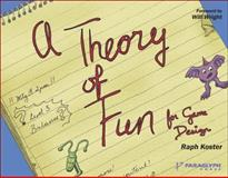Theory of Fun for Game Design, Koster, Raph and Wright, Will, 1932111972