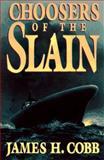 Choosers of the Slain, James H. Cobb, 0399141979