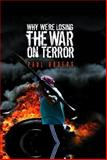 Why We're Losing the War on Terror, Rogers, Paul, 0745641970