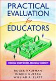 Practical Evaluation for Educators : Finding What Works and What Doesn't, , 076193197X