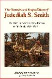 The Southwest Expedition of Jedediah Smith, Jedediah S. Smith, 0803291973