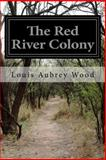 The Red River Colony, Louis Aubrey Wood, 1499341970