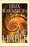 Of Habit, Ravaisson, Felix and Carlisle, Clare, 1847061974