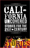 California Uncovered, Chitra Banerjee Divakaruni and James Quay, 189077197X
