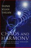 Chaos and Harmony, Trinh Xuan Thuan, 1932031979