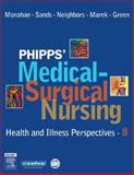 Phipps' Medical-Surgical Nursing : Health and Illness Perspectives, Monahan, Frances Donovan and Sands, Judith K., 0323031978