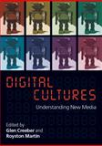 Digital Cultures : Understanding New Media, Creeber, Glen and Martin, Royston, 0335221971