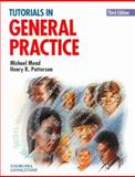 Tutorials in General Practice, Mead, Michael and Patterson, Henry R., 0443061971