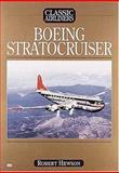 Boeing Stratocruiser, Hewson, Robert, 0760311978