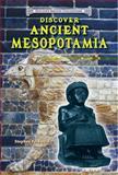 Discover Ancient Mesopotamia, Stephen Feinstein, 0766041972