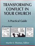 Transforming Conflict in Your Church : A Practical Guide, , 0836191978