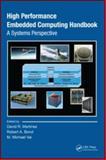 High Performance Embedded Computing Handbooka Systems Perspective : A Systems Perspective, Bilge E. S. Akgul, 084937197X