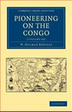Pioneering on the Congo 2 Volume Set, Bentley, W. Holman, 1108031978