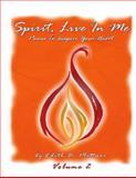 Spirit, Live in Me - Volume 2, Edith Plettner, 1493531972