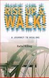 Rise up and Walk, Rachel Wilfong, 1579211976
