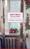 White Walls, Tatyana Tolstaya, 1590171977