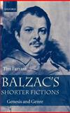 Balzac's Shorter Fictions : Genesis and Genre, Farrant, Tim, 0198151977