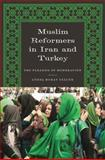 Muslim Reformers in Iran and Turkey : The Paradox of Moderation, Tezcür, Günes Murat, 0292721978