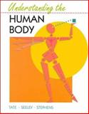 Understanding the Human Body, Seeley, Rodney R. and Stephens, Trent D., 0801671973