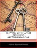 Proverbi Che Hanno Riguardo All'Alimentazione, Domenico Giuse Bernoni and Domenico Giuseppe Bernoni, 1141071975