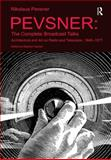 Pevsner on Art and Architecture : The Complete Radio Talks, Games, Stephen, 1409461971