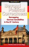 Beyond Political Correctness : Remapping German Sensibilities in the 21st Century, , 9042031972