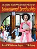 An Evidence-Based Approach to the Practice of Educational Leadership, Walmsley, Angela L. E. and Rebore, Ronald W., Sr., 0205441971