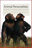Animal Personalities : Behavior, Physiology, and Evolution, , 0226921972