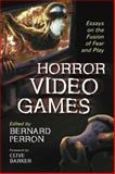 Horror Video Games, Bernard Perron, 0786441976