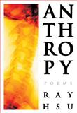 Anthropy, Ray Hsu, 0889711976