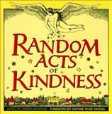 Random Acts of Kindness, Conari Press, 1567311970