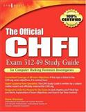 "The Official CHFI Exam 312-49 : For Computer Hacking Forensics Investigators, Dave Kleiman, Craig Wright, Jesse ""James"" Varsalone, Timothy Clinton, Michael Gregg, 1597491977"