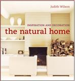 The Natural Home, Judith Wilson, 1903221978