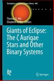 Giants of Eclipse: the Zeta Aurigae Stars and Other Binary Systems, , 3319091972