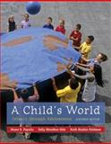 A Child's World : Infancy Through Adolescence, Papalia, Diane E. and Feldman, Ruth Duskin, 0073531979