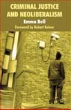 Criminal Justice and Neoliberalism, Bell, Emma, 0230251978