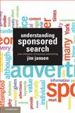 Understanding Sponsored Search : Core Elements of Keyword Advertising, Jansen, Bernard J., 1107011973