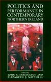 Politics and Performance in Contemporary Northern Ireland, , 155849197X